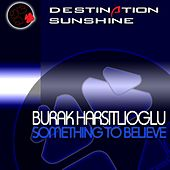 Something To Believe by Burak Harsitlioglu