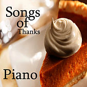 Thanksgiving: Piano Songs of Thanks by Music Themes Players