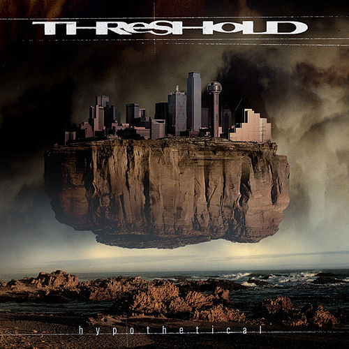Hypothetical (Definitive Edition) by Threshold