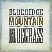 Blueridge Mountain Bluegrass by Various Artists