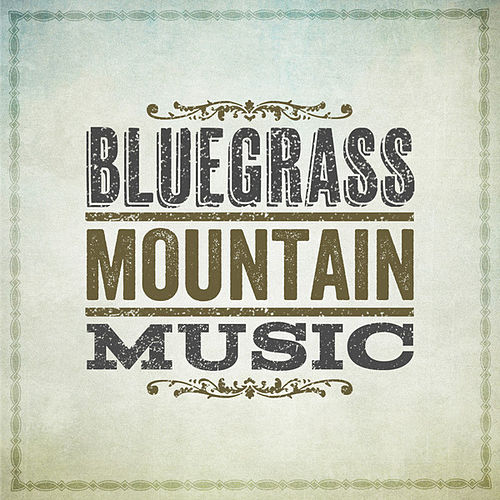 Bluegrass Mountain Music by Various Artists
