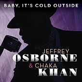 Baby, It's Cold Outside by Jeffrey Osborne