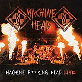 Machine F**king Head Live by Machine Head