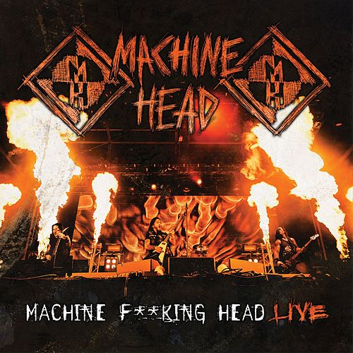 Machine F**king Head Live von Machine Head