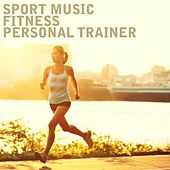 Sport Music Fitness Personal Trainer by Various Artists