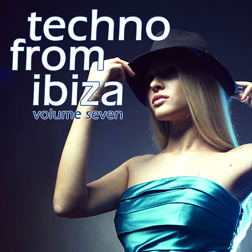 Techno from Ibiza, Vol. 7 by Various Artists