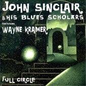 Full Circle (feat. Wayne Kramer) by John Sinclair