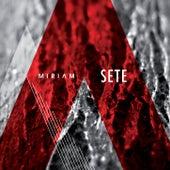 Sete by Miriam