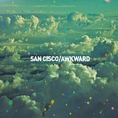 Awkward by San Cisco
