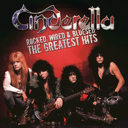 Rocked, Wired & Blused: The Greatest Hits by Cinderella