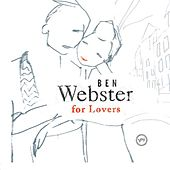 Ben Webster For Lovers by Ben Webster