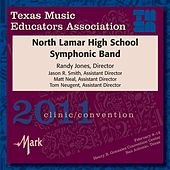 2011 Texas Music Educators Association (TMEA): North Lamar High School Symphonic Band by Various Artists