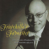 Fraschillo's Favorites by The University of Southern Mississippi Wind Ensemble
