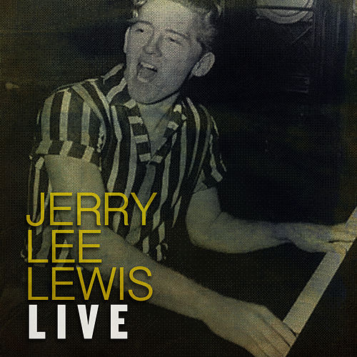 Jerry Lee Lewis Live by Jerry Lee Lewis