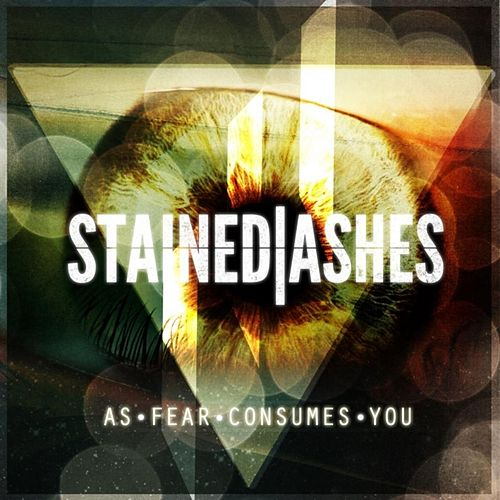 As Fear Consumes You by Stained Ashes