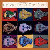 Eyes Wide Open by Ad Colen Quartet