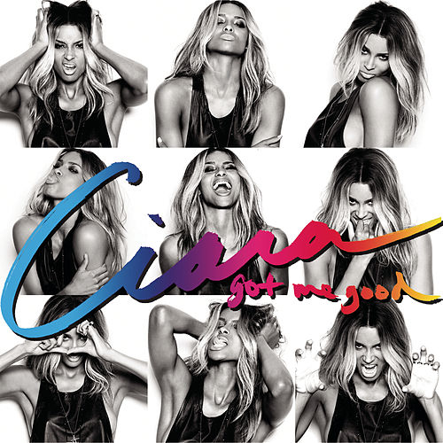 Got Me Good by Ciara