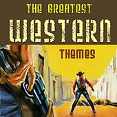 The Greatest Western Themes by Various Artists