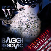 Everything That I Got (The Baggi Begovic Electro Remixes) by Kristine W.