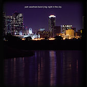 Big Night In The City by Josh Weathers Band