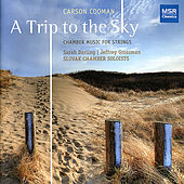 Carson Cooman: A Trip to the Sky - Chamber Music for Strings by Various Artists