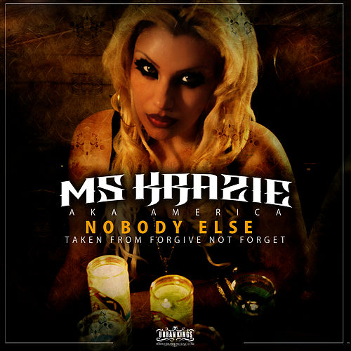 Nobody Else - Single taken from Forgive Not Forget by Ms. Krazie
