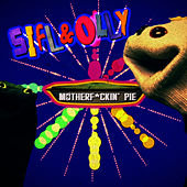 Sifl and Olly - Motherf*ckin' Pie by Liam Lynch