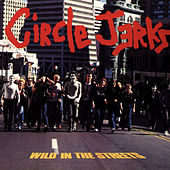 Wild in the Streets by Circle Jerks
