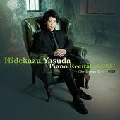 Hidekazu Yasuda Piano Recital in 2011 Christmas Eve Live by Hidekazu Yasuda