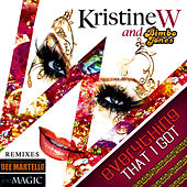 Everything That I Got (Bonus Full-Length Remixes) by Kristine W.