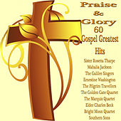 Praise and Glory 60 Gospel Greatest Hits by Various Artists
