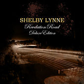 Revelation Road Deluxe by Shelby Lynne