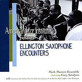 Ellington Saxaphone Encounters by Mark Masters Ensemble
