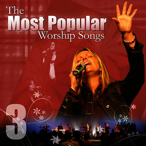 Most Popular Worship Songs - Volume 3 by Praise and Worship