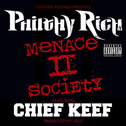 Menace II Society (feat. Chief Keef) - Single by Philthy Rich