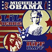 Michelle Obama (feat. Riff Raff) by Lil' Debbie