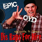 Dis Raps for Hire - EP. 9: Joan by Epiclloyd