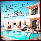 Chill Out Passion Exclusive Chill Out Grooves by Various Artists