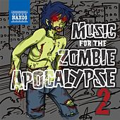Music for the Zombie Apocalypse 2 von Various Artists