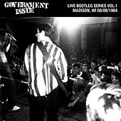 Live Bootleg Series Vol. 1: 08/08/1984 Madison, WI by Government Issue