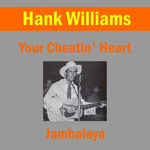 Your Cheatin' Heart by Hank Williams