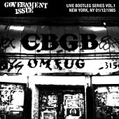 Live Bootleg Series Vol. 1: 01/12/1985 New York, NY @ CBGB by Government Issue