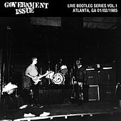 Live Bootleg Series Vol. 1: 01/02/1985 Atlanta, GA @ Metroplex by Government Issue