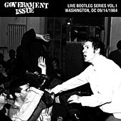 Live Bootleg Series Vol. 1: 09/14/1984 Washington, DC @ Wilson Center by Government Issue