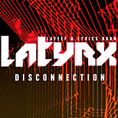 Disconnection by Latyrx