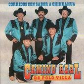 Corridos con sabor a Chihuahua by Camino Real De Polo Villa