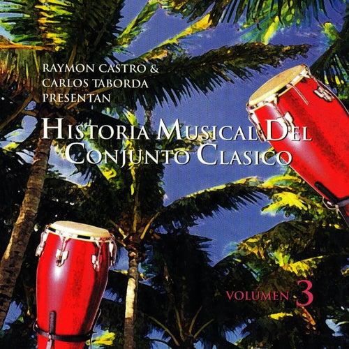 Historia Musical Del Conjunto Clasico Vol.3 by Conjunto Clasico