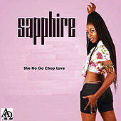She No Go Chop Love by Sapphire