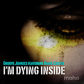 I'm Dying Inside (featuring Diane Carter) by Groove Junkies