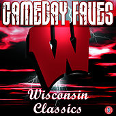 Gameday Faves: Wisconsin Classics by University of Wisconsin Marching Band